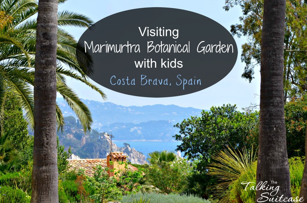 Visiting Marimurtra Botanical Garden with kids Costa Brava, Spain