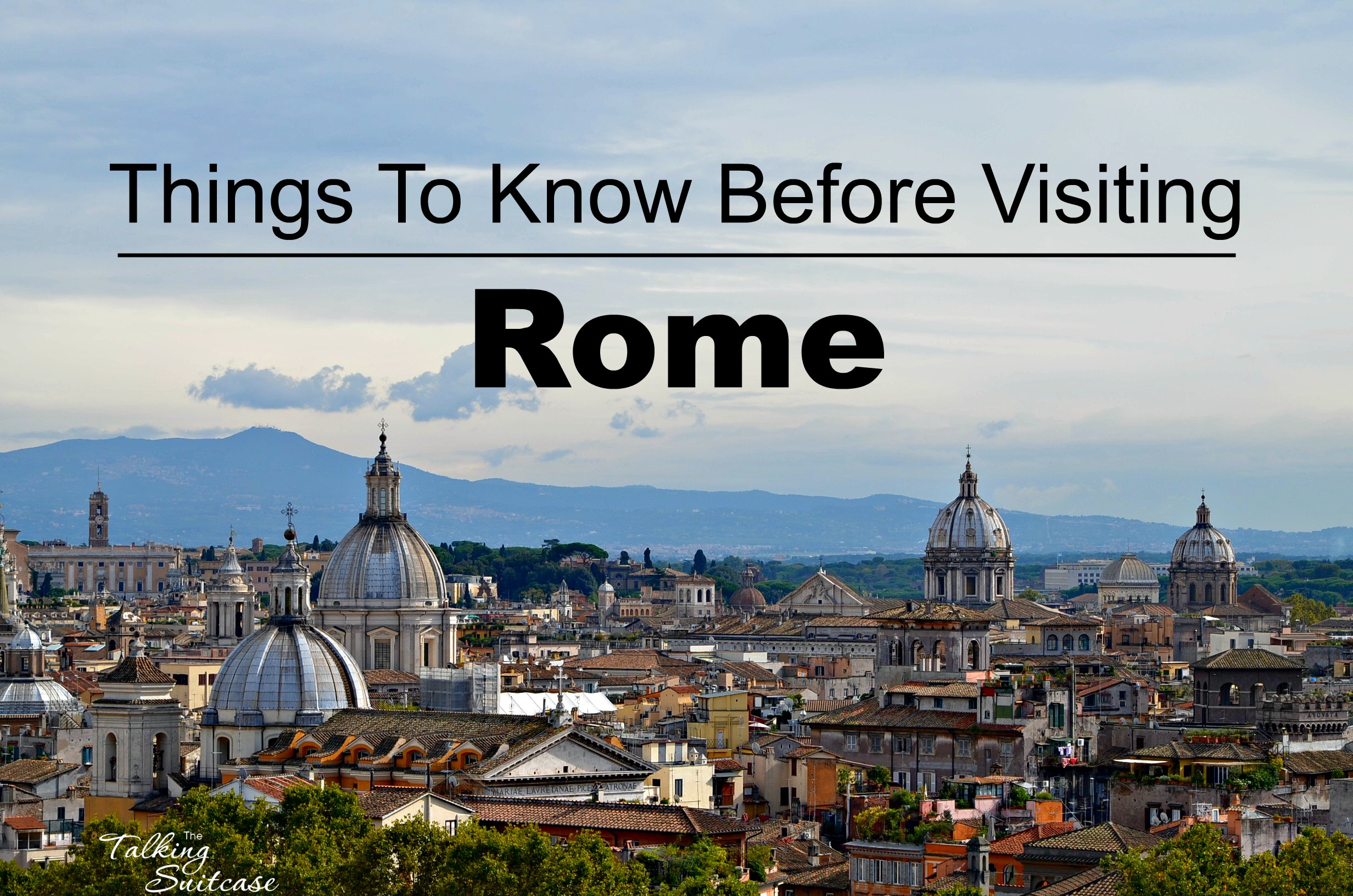 Things To Know Before Visiting Rome The Talking Suitcase - 10 safety tips for travelers to rome