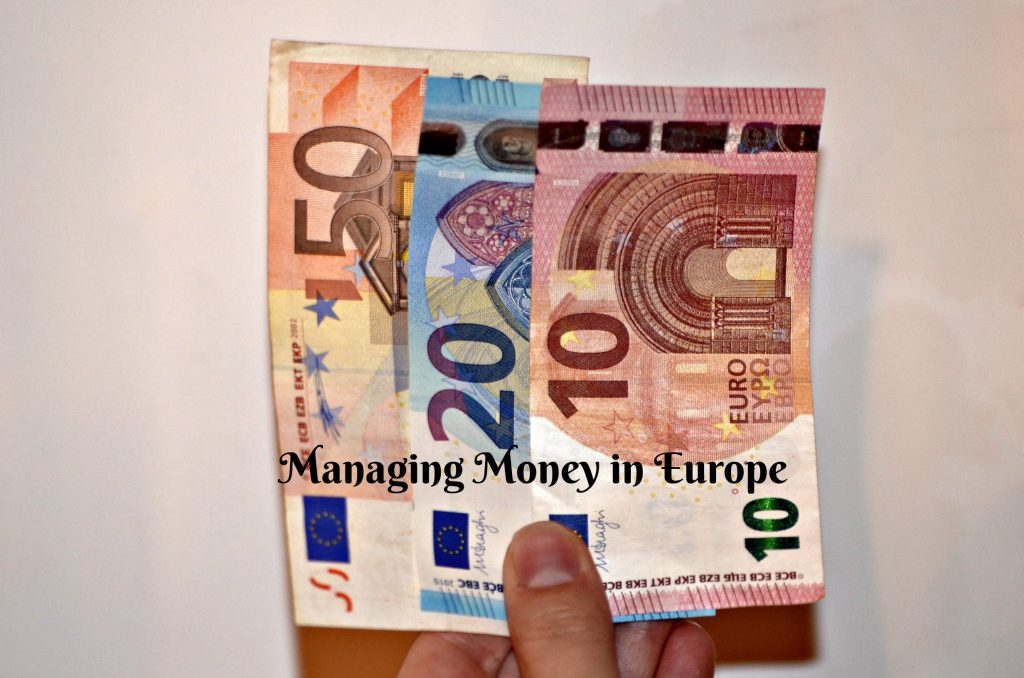 Guide To Managing Money In Europe Tips For Using Foreign Currency Saving