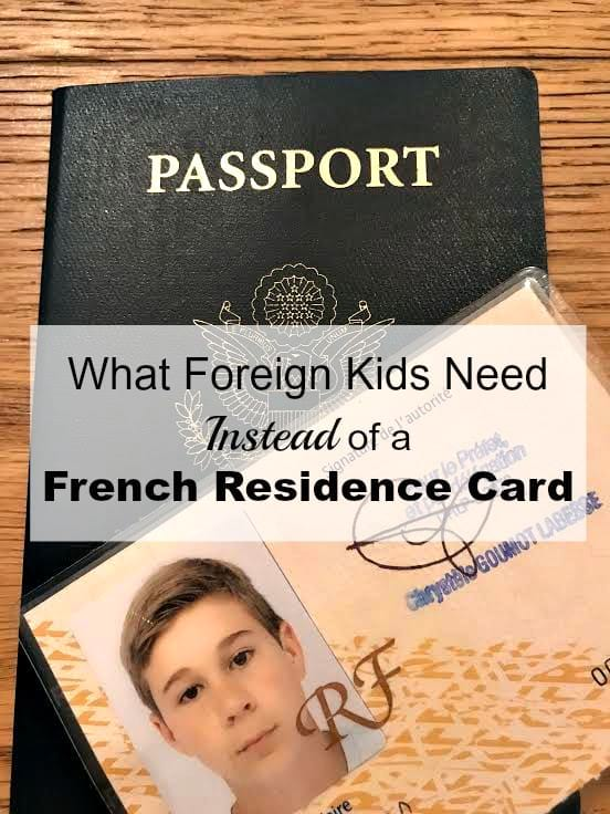 What Foreign Kids Need Instead Of A French Resident Card Get A Dcem